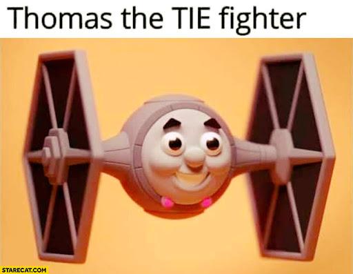 Thomas the TIE fighter meme